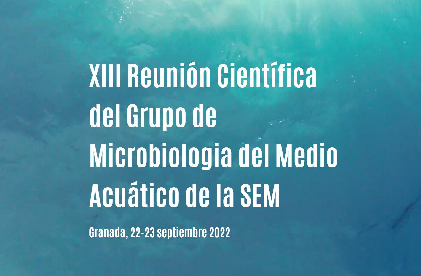 XIII Reunión Científica del Grupo de Microbiología del Medio Acuático de la SEM